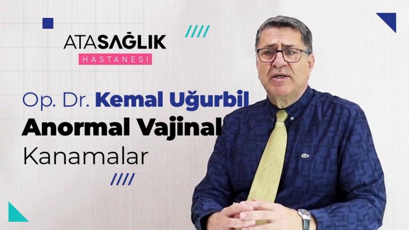 Anormal Vajinal Kanamalar - Op. Dr. Kemal Uğurbil