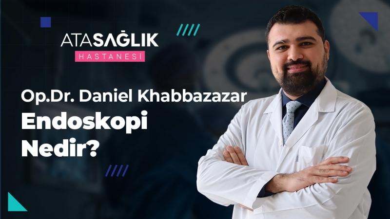 Endoskopi Nedir? - Op. Dr. Daniel Khabbazazar