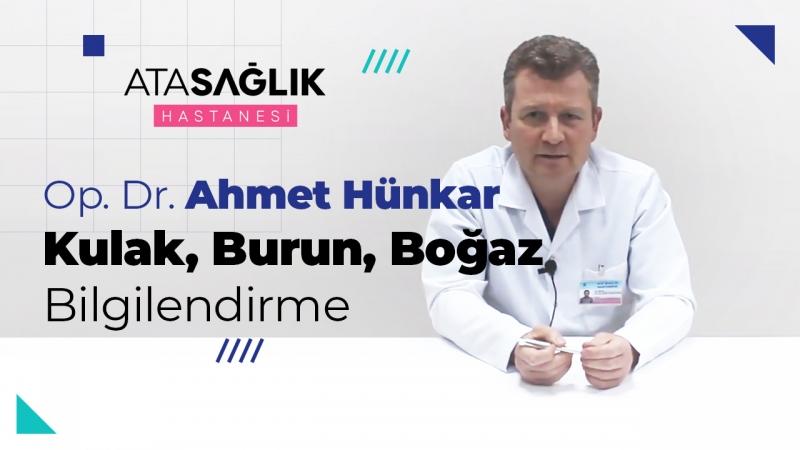 Kulak, Burun, Boğaz Bilgilendirme - Op. Dr. Ahmet Hünkar Gökçe